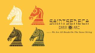 "Saintseneca - ""We Are All Beads On The Same String"" (Full Album Stream)"