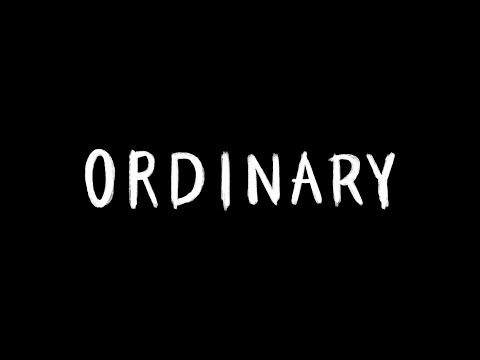 """Ordinary"" - Official Trailer"