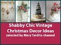 Shabby Chic Christmas Decor Ideas – Vintage Christmas Decor Inspo - Winter Decorating Ideas