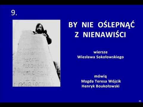 By Nie Oślepnąć Z Nienawiści Wiersze Wiesław Sokołowski Mówią Magda Teresa Wójcik I H Boukołowski