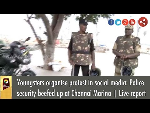 Youngsters organise protest in social media: Police security beefed up at Chennai Marina