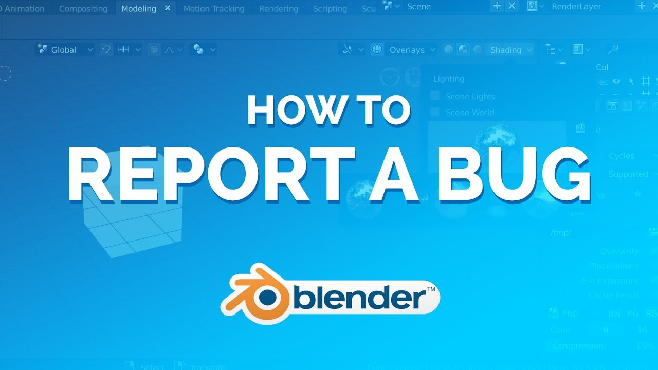 How to Report a Bug in 28 Steps - Blender