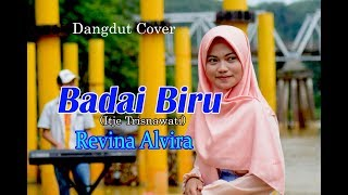 BADAI BIRU (Itje Trisnawati) - REVINA ALVIRA  # Dangdut Cover