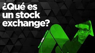¿Qué es un Stock Exchange?