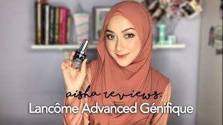 Aisha Reviews: Lancôme Advanced Génifique #ad