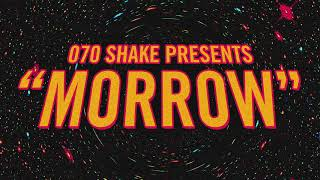 070 Shake - Morrow (Official Audio)
