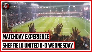DID WEDNESDAY WIN?!   SHEFFIELD UNITED 0-0 PIGS   MATCHDAY EXPERIENCE