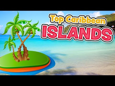 Top Caribbean Islands for travel (Antilles)