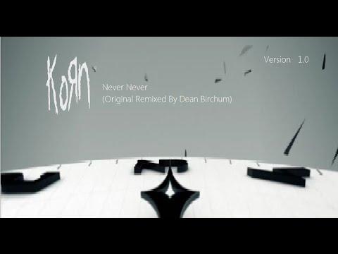 korn never never original remixed by dean birchum 2014 youtube. Black Bedroom Furniture Sets. Home Design Ideas