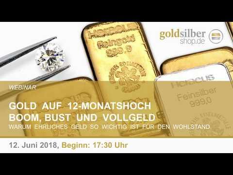 Gold auf 12-Monatshoch - Boom, Bust und Vollgeld - Webinar mit M. Blaschzok (12.06.2018)
