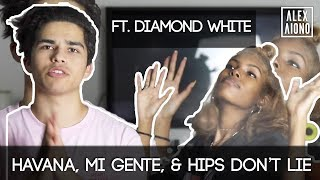 Havana, Mi Gente, & Hips Don?t Lie Mashup | Alex Aiono Mashup ft. Diamond White