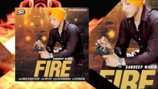 Sandeep Wahid   Fire   S k Production   New Punjabi Song 2016