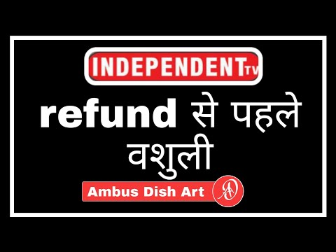 Independent tv dth refund वशुली dd free dish setopbox use