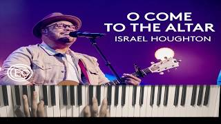 Musician's Playground- O Come To The Altar Ft. Israel Houghton