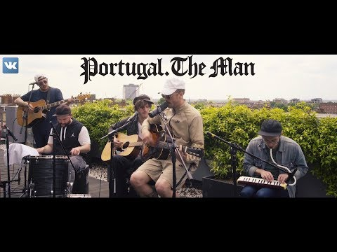Portugal. The Man - Exclusive VK Session (Live) {Feel It Still}