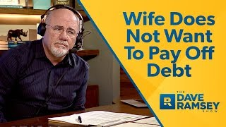 My Wife Doesn't Want To Pay Off Debt
