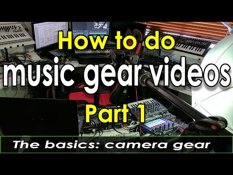 How to record music & gear videos - Part 1 - The basics