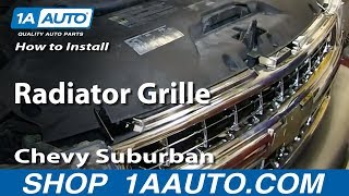 How To Install Replace Radiator Grille 2000-06 Chevy Suburban