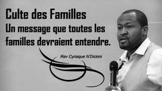 Culte des Familles: Un message que toutes les familles devraient entendre.