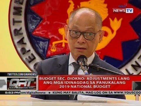 Budget Sec. Diokno: Adjustments ang mga idinagdag sa panukalang 2019 national budget