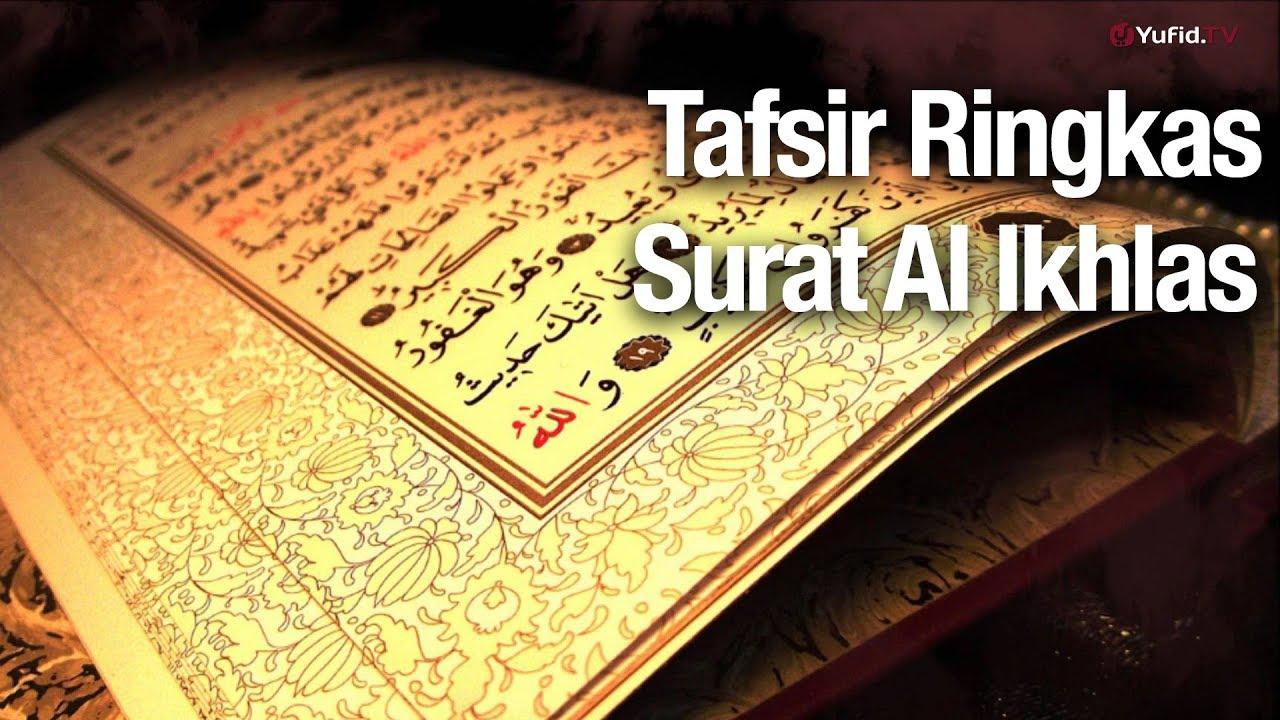 Tafsir Ringkas Tafsir Al Quran Surat Al Ikhlas Ustadz Abdullah Zaen Lc Ma