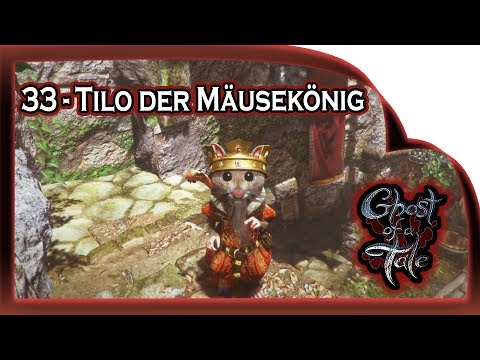 Ghost of a Tale  ???? 33 - Tilo der Mäusekönig   Gameplay German Deutsch RPG