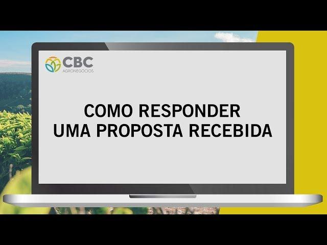 Tutorial de como responder uma proposta recebida - CBC Agronegócios