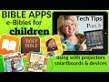 BIBLE APPS & eBIBLES for CHILDREN: Technology Tips for teaching (PART 3)