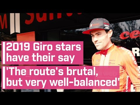 2019 Giro d'Italia stars have their say - 'The route's brutal, but very well-balanced'