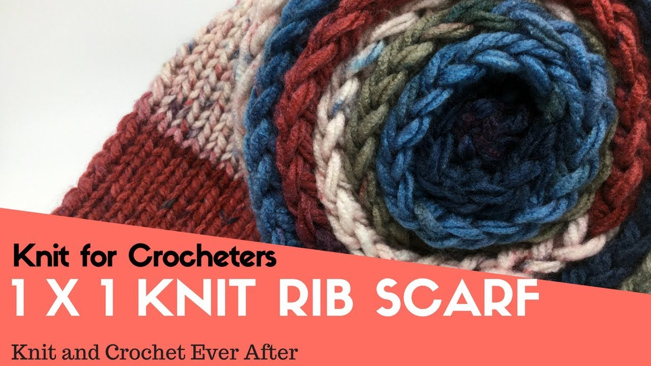 11 Knit Rib Scarf Knit And Crochet Ever After