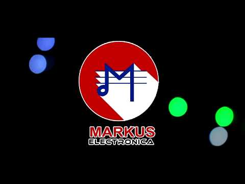 """""""MARKUS"""" ELECTRONICA (2018 OFICIAL) 🎶 🎶"""