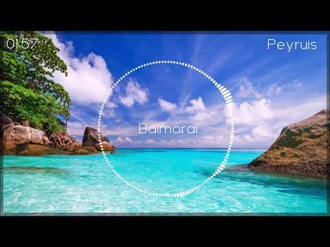 Peyruis  - Balmoral  [Official Video]