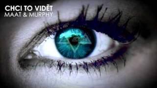 MAAT ft. Murphy - Chci to vidět