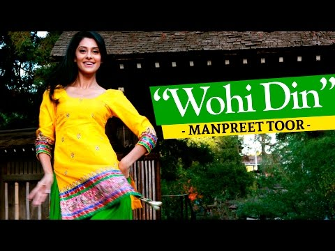 "Manpreet Toor   ""Wohi Din"" (Kisna)"