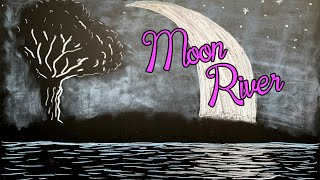 Moon River ♫ Relaxing Music + Chalk Art