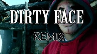 Dirty Face Remix