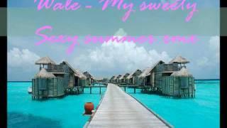 Wale - My Sweetie - Sexy summer rmx (Luisito Quintero rmx).wmv