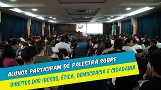 ALUNOS PARTICIPAM DE PALESTRA SOBRE DIREITO DOS IDOSOS E ÉTICA, DEMOCRACIA E CIDADANIA