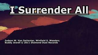 I Surrender All - Buddy Jewell - Lyrics YouTube Videos