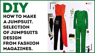 DIY: How to make a jumpsuit. Selection of jumpsuits designs from fashion magazines.