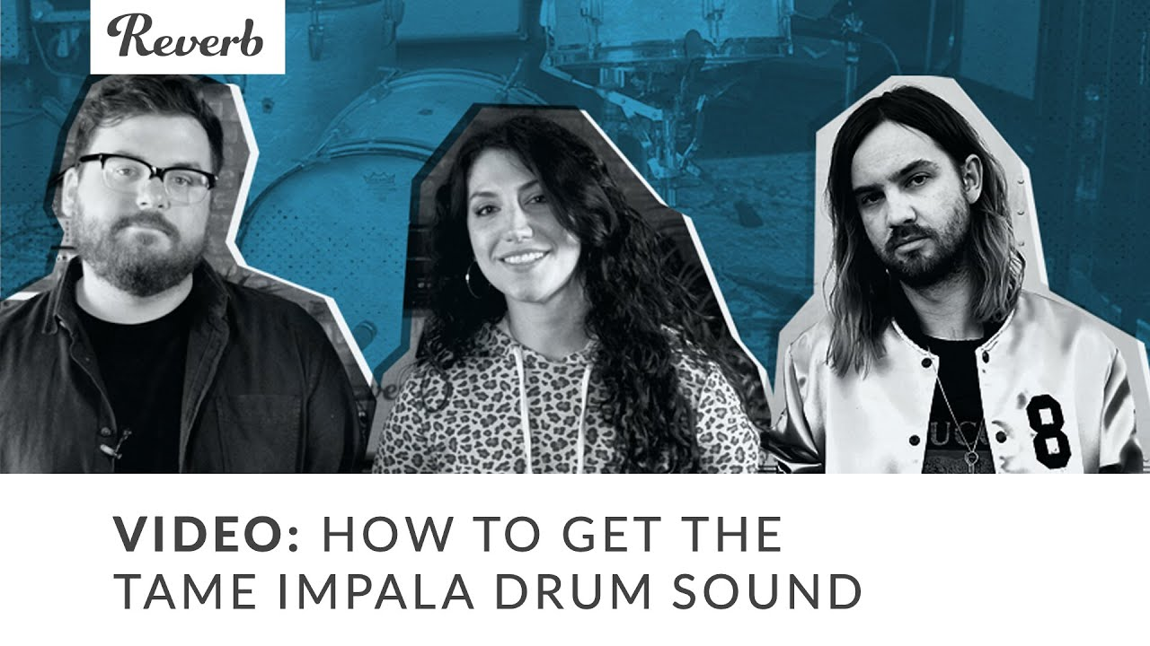 Reverb Video: How to get the Tame Impala drum sound