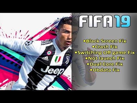 FIFA 19 - How to FIX (Black Screen, Crash and more)