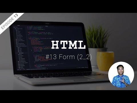 #13 Membuat Form Dengan HTML Bagian 2