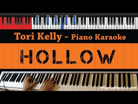 Tori Kelly - Hollow - HIGHER Key (Piano Karaoke / Sing Along)