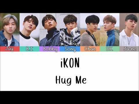 iKON - Hug Me  [Lyrics Han  | Rom | Indo] Lirik Terjemahan Indonesia