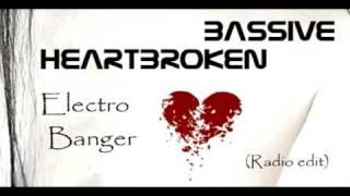 Bassive   Heartbroken (Electro Banger Radio edit)