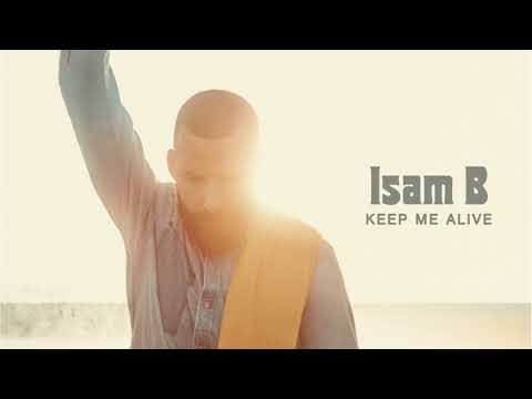 Isam B - Keep me alive (Official Audio)