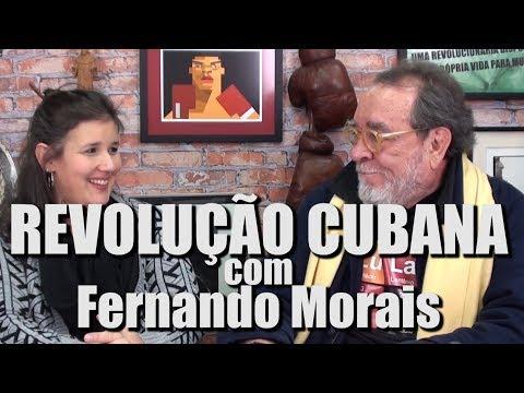 Fernando Morais e a Revolução Cubana