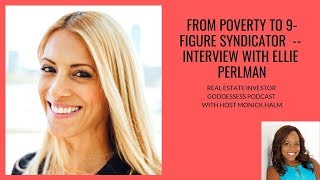 From Poverty to 9-Figure Syndicator - Interview with Ellie Perlman