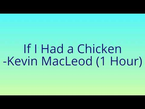 If I Had a Chicken - Kevin MacLeod (Royalty Free) - 1 Hour Version (incompetech.com)
